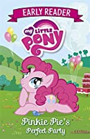 My Little Pony Early Reader: Pinkie Pie's Perfect Party: Book 2