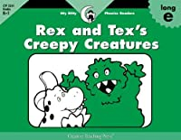 Long E, Rex And Tex's Creepy Creatures (Itty-Bitty Phonics Readers)