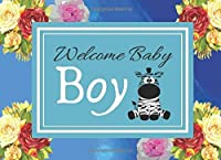 Welcome baby Boy: Zebra gift: Baby Shower Guest Book: Gift for mothers: It's a Boy.