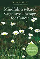 Mindfulness-Based Cognitive Therapy for Cancer: Gently Turning Towards by Trish Bartley(2011-12-12)