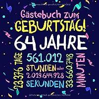 Gästebuch zum Geburtstag ~ 64 Jahre: Deko zur Feier vom 64.Geburtstag fuer Mann oder Frau - 64 Jahre - Geschenkidee & Dekoration fuer Glueckwuensche und Fotos der Gaeste