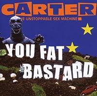 You Fat Bastard: Anthology