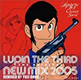 [B0007MCI2O: ルパン三世クロニクル スペシャル LUPIN THE THIRD THE ORIGINAL-NEW MIX 2005-REMIXED BY YUJI OHNO]