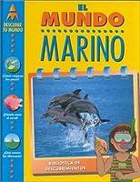 El Mundo Marino (Descubre Tu Mundo)