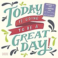 Today Is Going to Be a Great Day! 2017 Calendar