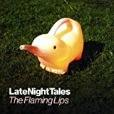 Late Night Tales [The Flaming Lips] [解説付   国内盤仕様] (BRLNT13)