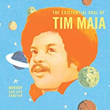 World Psychedelic Classics 4: Nobody Can Live Forever: The Existential Soul of Tim Maia (2LP) *FIRM SALE ONLY*