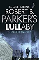 Robert B. Parker's Lullaby (A Spenser Mystery) (The Spenser Series)