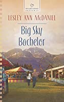 Big Sky Bachelor (Heartsong Presents)