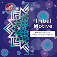 Tribal Motive Adult Coloring Book 200 pages - Life begins at the end of your comfort zone. (Mandala)