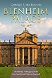 Blenheim Palace: The History and Legacy of the Only Non-Royal Palace in England (English Edition)