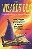Wizard's Den: Spellbinding Tales of Magic and Magicians
