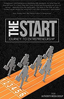THE START: Journey To Entrepreneurship by [Group, Authority Media]