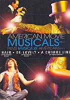 American Movie Musicals - Volume 2 (Hair / De-Lovely / A Chorus Line)