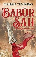 Babuer Sah: Hindistan Fatihi