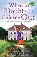 When in Doubt Don't Chicken Out (The Travel Mishaps of Caity Shaw)