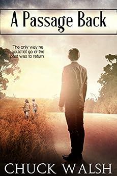 [Walsh, Chuck]のA Passage Back (English Edition)