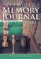 Big World Memory Journal for Travelers Vintage Edition