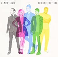 Pentatonix: Deluxe Edition (+ 3 Bonus Tracks)