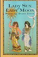 Lady Sun, Lady Moon: Poems