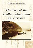 Heritage of the Endless Mountains: Pennsylvania (Postcard History Series)