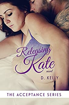 Releasing Kate: The Acceptance Series by [Kelly, D.]
