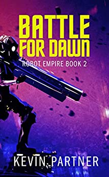 Robot Empire: Battle for Dawn: A Science Fiction Adventure by [Partner, Kevin]