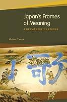 Japan's Frames of Meaning: A Hermeneutics Reader