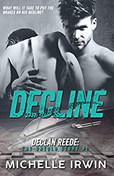 Decline (Declan Reede 2) (Declan Reede: The Untold Story Book 1) by [Irwin, Michelle]