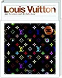 LOUIS VUITTON Louis Vuitton: A Passion for Creation: New Art, Fashion and Architecture