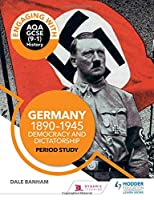 Engaging with AQA GCSE (9-1) History: Germany, 1890-1945: Democracy and dictatorship Period study (Engaging With Aqa Gcse History)