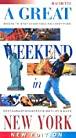 A Great Weekend in New York (Hachette's Great Weekend)