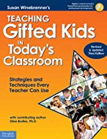 Teaching Gifted Kids in Today's Classroom: Strategies and Techniques Every Teacher Can Use (Book & CD Rom)