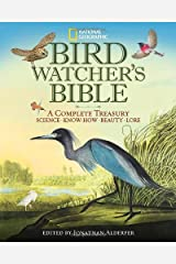 National Geographic Bird-watcher's Bible: A Complete Treasury Hardcover