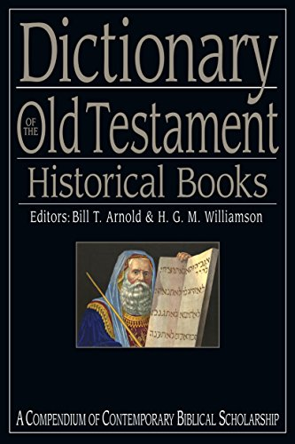 Download Dictionary of the Old Testament: Historical Books (The IVP Bible Dictionary Series) (English Edition) B00EQVE5F0
