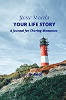 Your Words, Your Life Story: A Journal for Sharing Memories