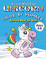 LEARN WITH FUN UNICORN COLOR BY NUMBER ACTIVITY BOOK FOR GIRLS AGES 6-8: Really Relaxing Unicorn Activity Book Filled with Gorgeous Magical Horses, Perfect gift for girls who loves unicorn