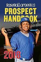 Baseball America 2018 Prospect Handbook (Baseball America Prospect Handbook) [並行輸入品]