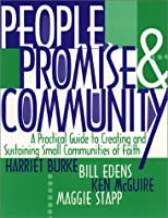 People, Promise and Community: A Practical Guide to Creating and Sustaining Small Communities of Faith