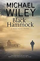 Black Hammock: A noir thriller series set in Jacksonville, Florida (A Daniel Turner Mystery)