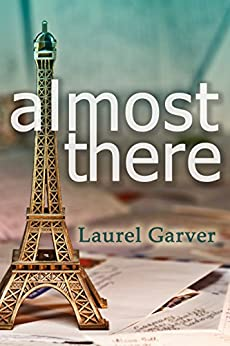 Almost There by [Garver, Laurel]