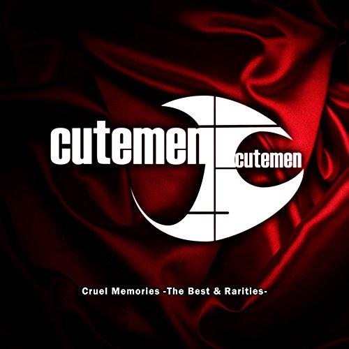 Cruel Memories -The Best & Rarities- - Cutemen