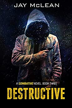 Destructive (Combative Trilogy Book 3) by [McLean, Jay]