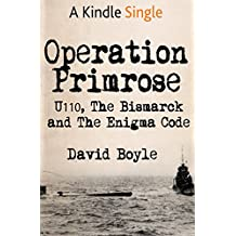 Operation Primrose: U110, the Bismarck and the Enigma Code