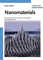 Nanomaterials: An Introduction to Synthesis, Properties and Applications