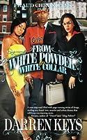 From White Powder to White Collar