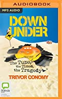 Down Under: The Tune, the Times, the Tragedy