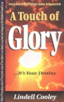 A Touch of Glory: It's Your Destiny