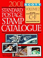 Scott 2001 Standard Postage Stamp Catalogue: Countries of the World C-F (Scott Standard Postage Stamp Catalogue. Vol 2: Countries C-F)