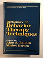 Dictionary of Behaviour Therapy Techniques (General Psychology)
